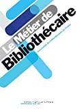 Le métier de bibliothécaire