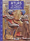 Atlas de l'Egypte des Pharaons